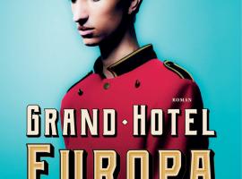 Grand Hotel Europa, nieuwe roman van Ilja Leonard Pfeijffer