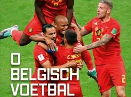 O Belgisch Voetbal, hoogtepunten en sterke verhalen uit het Belgische voetbal
