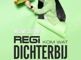 'Regi – Kom Wat Dichterbij' verplaatst naar zaterdag 30 oktober